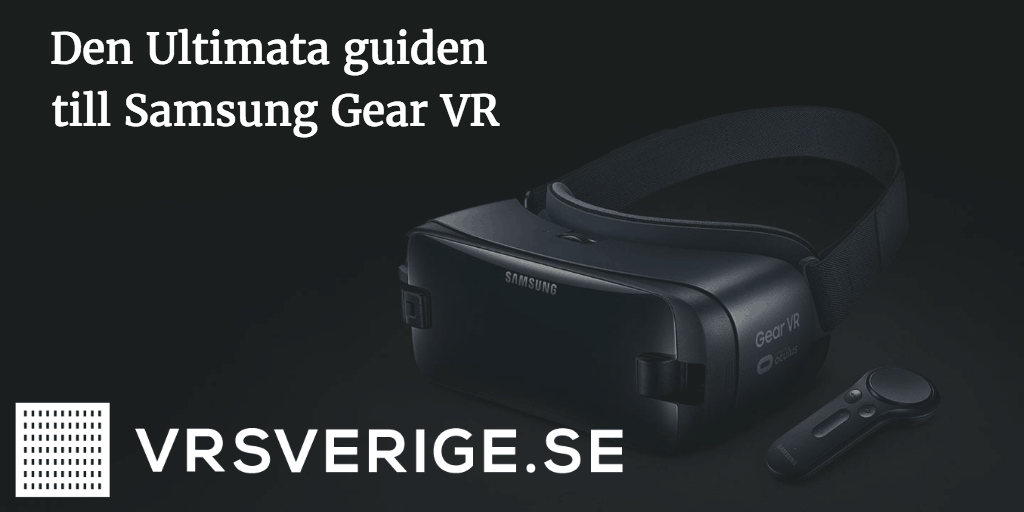 den ultimata guiden till samsung gear vr
