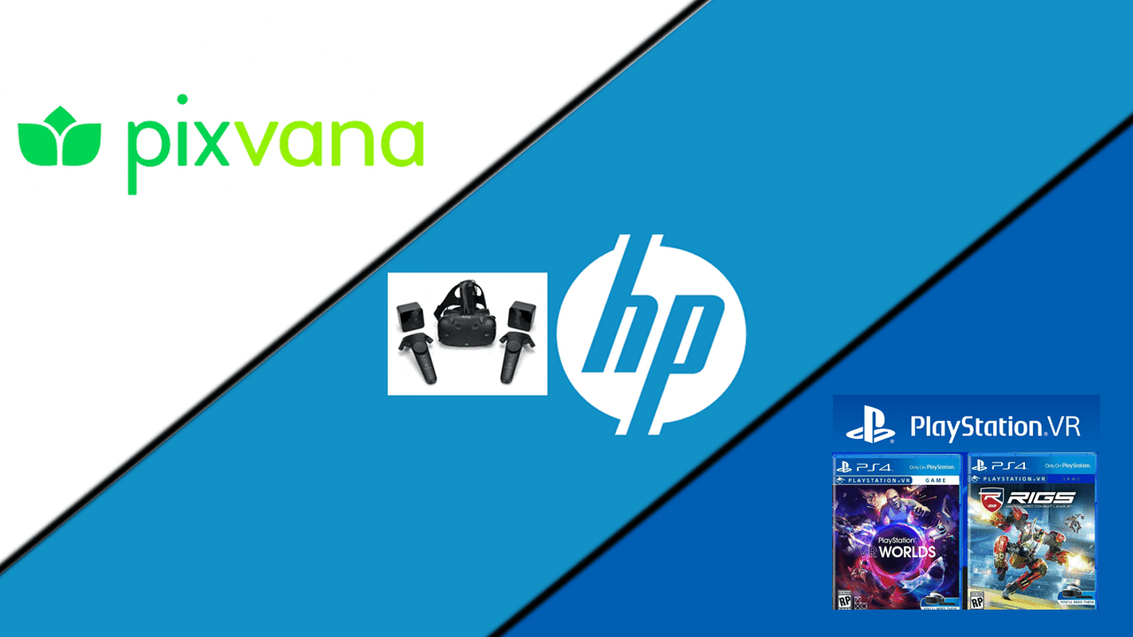 Pixvana, HP, HTC, Playstation VR