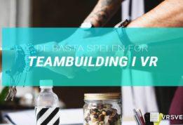 [Spellista] De bästa spelen för teambuilding med VR