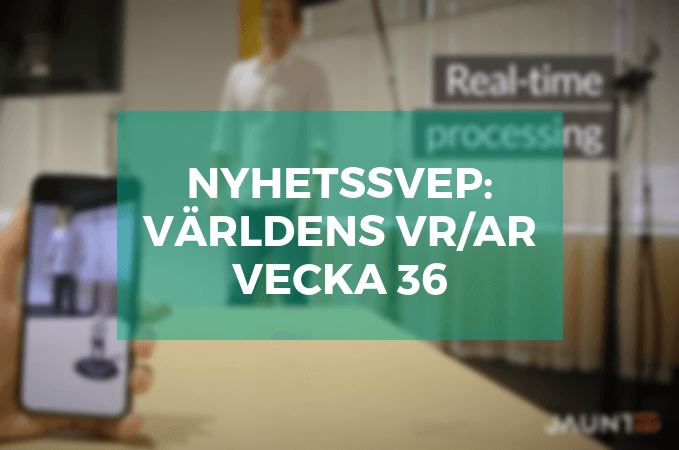 Nyhetssvep VR AR vecka 36 vrsverige