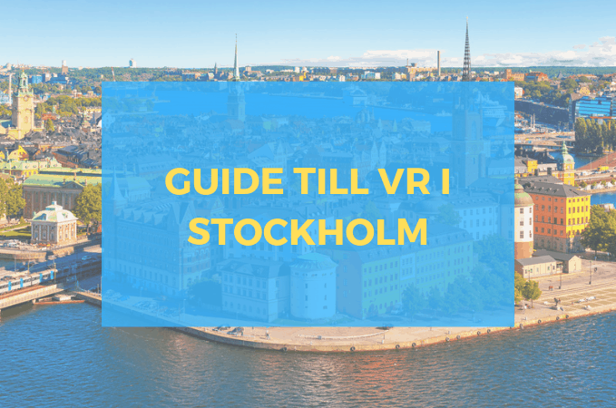 VR Stockholm: din guide till VR-center, events, företag + mer