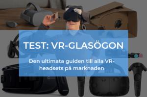 VR glasögon till pc, mobil, konsol och standalone: Oculus Rift/Go, HTC Vive, Playstation VR m m