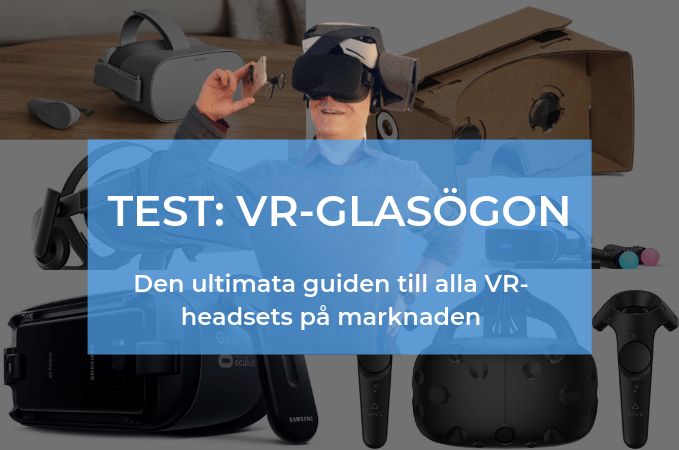 Ultimata guiden till VR-glasögon: test + jämförelse +