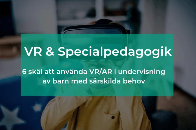 Sex skäl att använda VR/AR i specialpedagogik