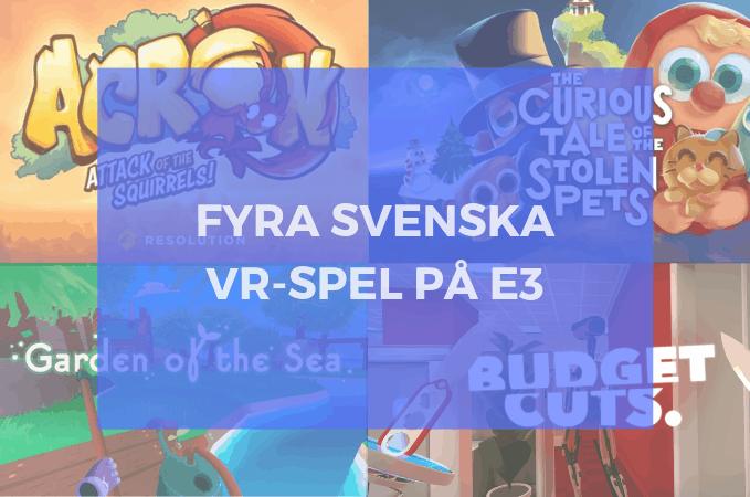 Fyra Svenska VR-titlar Från E3