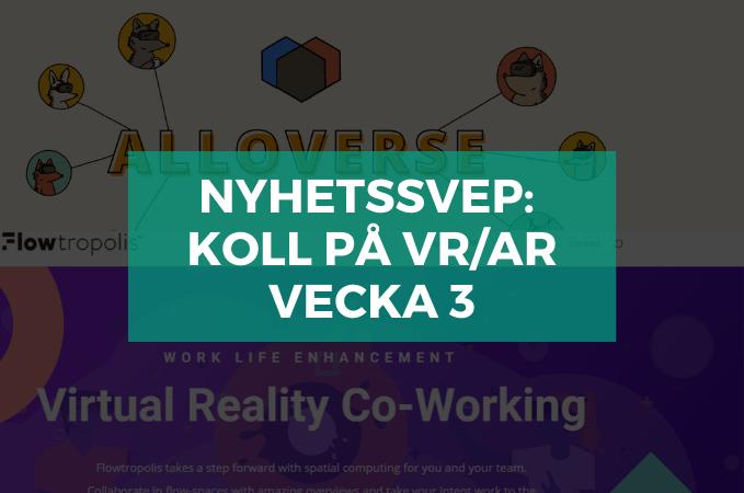 "Nyhetssvep v.3: ""Immersiv"" i SAOL, nReal på CES, 2 nya svenska VR-startups + mer"